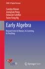Early Algebra : Research into its Nature, its Learning, its Teaching - eBook