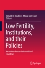 Low Fertility, Institutions, and their Policies : Variations Across Industrialized Countries - eBook