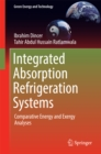 Integrated Absorption Refrigeration Systems : Comparative Energy and Exergy Analyses - eBook