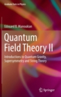 Quantum Field Theory II : Introductions to Quantum Gravity, Supersymmetry and String Theory - Book
