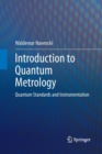 Introduction to Quantum Metrology : Quantum Standards and Instrumentation - Book