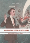 Abel Gance and the End of Silent Cinema : Sounding out Utopia - eBook