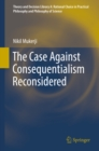 The Case Against Consequentialism Reconsidered - eBook