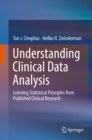 Understanding Clinical Data Analysis : Learning Statistical Principles from Published Clinical Research - eBook