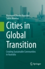 Cities in Global Transition : Creating Sustainable Communities in Australia - eBook