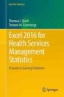 Excel 2016 for Health Services Management Statistics : A Guide to Solving Problems - Book