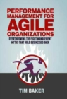 Performance Management for Agile Organizations : Overthrowing the Eight Management Myths That Hold Businesses Back - Book