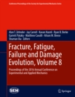 Fracture, Fatigue, Failure and Damage Evolution, Volume 8 : Proceedings of the 2016 Annual Conference on Experimental and Applied Mechanics - eBook