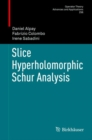Slice Hyperholomorphic Schur Analysis - eBook