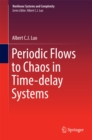 Periodic Flows to Chaos in Time-delay Systems - eBook