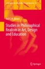 Studies in Philosophical Realism in Art, Design and Education - eBook