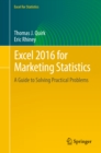 Excel 2016 for Marketing Statistics : A Guide to Solving Practical Problems - eBook