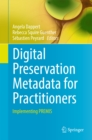Digital Preservation Metadata for Practitioners : Implementing PREMIS - eBook