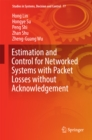 Estimation and Control for Networked Systems with Packet Losses without Acknowledgement - eBook