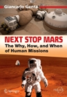 Next Stop Mars : The Why, How, and When of Human Missions - Book