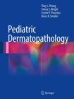 Pediatric Dermatopathology - eBook