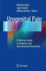 Urogenital Pain : A Clinicians Guide to Diagnosis and Interventional Treatments - Book