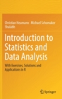 Introduction to Statistics and Data Analysis : With Exercises, Solutions and Applications in R - Book