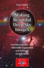 Making Beautiful Deep-Sky Images : Astrophotography with Affordable Equipment and Software - eBook