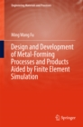 Design and Development of Metal-Forming Processes and Products Aided by Finite Element Simulation - eBook
