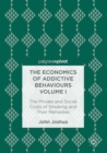 The Economics of Addictive Behaviours Volume I : The Private and Social Costs of Smoking and Their Remedies - eBook
