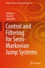Control and Filtering for Semi-Markovian Jump Systems - eBook