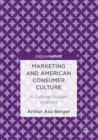 Marketing and American Consumer Culture : A Cultural Studies Analysis - eBook