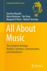 All About Music : The Complete Ontology: Realities, Semiotics, Communication, and Embodiment - eBook