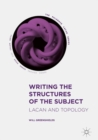 Writing the Structures of the Subject : Lacan and Topology - eBook