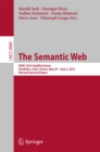 The Semantic Web : ESWC 2016 Satellite Events, Heraklion, Crete, Greece, May 29 - June 2,  2016, Revised Selected Papers - eBook
