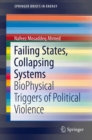 Failing States, Collapsing Systems : BioPhysical Triggers of Political Violence - eBook
