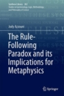 The Rule-Following Paradox and its Implications for Metaphysics - eBook
