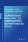 Implementing the Group-Based Early Start Denver Model for Preschoolers with Autism - eBook