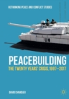 Peacebuilding : The Twenty Years' Crisis, 1997-2017 - Book