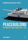 Peacebuilding : The Twenty Years' Crisis, 1997-2017 - eBook