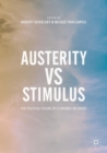 Austerity vs Stimulus : The Political Future of Economic Recovery - Book