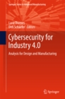 Cybersecurity for Industry 4.0 : Analysis for Design and Manufacturing - eBook