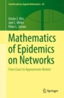 Mathematics of Epidemics on Networks : From Exact to Approximate Models - eBook