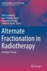 Alternate Fractionation in Radiotherapy : Paradigm Change - Book
