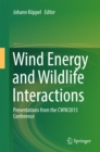 Wind Energy and Wildlife Interactions : Presentations from the CWW2015 Conference - eBook