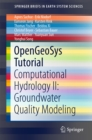 OpenGeoSys Tutorial : Computational Hydrology II: Groundwater Quality Modeling - eBook