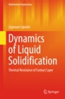 Dynamics of Liquid Solidification : Thermal Resistance of Contact Layer - eBook