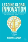 Leading Global Innovation : Facilitating Multicultural Collaboration and International Market Success - Book