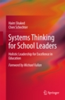Systems Thinking for School Leaders : Holistic Leadership for Excellence in Education - eBook