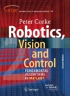 Robotics, Vision and Control : Fundamental Algorithms In MATLAB (R) Second, Completely Revised, Extended And Updated Edition - Book