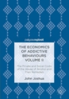 The Economics of Addictive Behaviours Volume II : The Private and Social Costs of the Abuse of Alcohol and Their Remedies - eBook