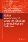 Additive Manufacturing of Metals: The Technology, Materials, Design and Production - eBook