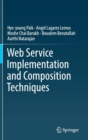 Web Service Implementation and Composition Techniques - Book