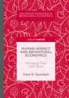 Human Agency and Behavioral Economics : Nudging Fast and Slow - eBook