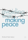 Avoiding War, Making Peace - Book